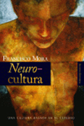 Neurocultura. Francisco Mora