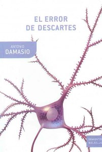 El Error de Descartes - Antonio Damasio
